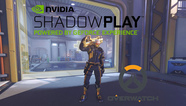 Record OverWatch with Shadowplay